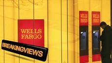 Breakingviews: Wells Fargo's big problem