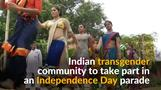 Indian Independence Day parade includes transgender community for the first time