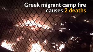 Greek migrant camp fire kills two