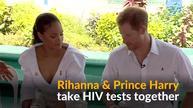 Rihanna and Prince Harry take HIV tests