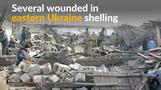 Several wounded in renewed shelling in eastern Ukraine