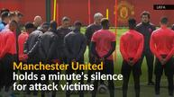 Manchester United holds a moment of silence for attack victims