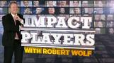 Coming attraction: Impact Players with Robert Wolf